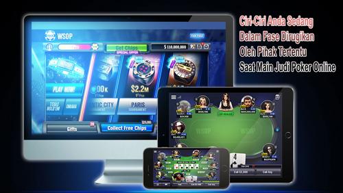 Ciri-Ciri Anda Sedang Dalam Fase Dirugikan Oleh Pihak Tertentu Saat Main Judi Poker Online